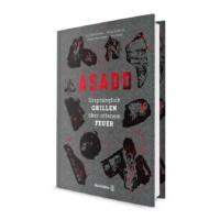 Buch: Asado – Ursprünglich Grillen über offenem Feuer